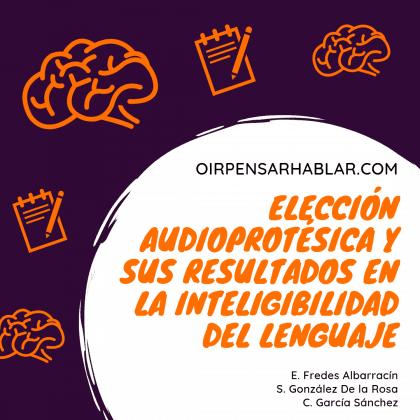 Elección audioprotésica y sus resultados en la inteligibilidad del lenguaje