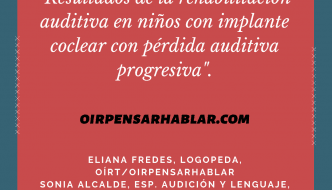 Resultados de la rehabilitación auditiva en niños con implante coclear con pérdida auditiva progresiva