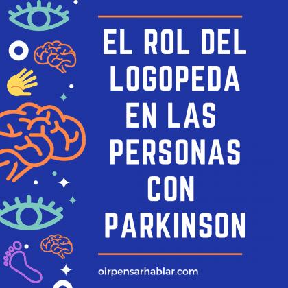 El rol del logopeda en las personas con Parkinson