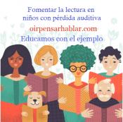 La importancia de fomentar la lectura en niños con pérdida auditiva